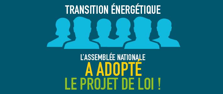 L'assemblée Nationale a adopté le projet de loi de la Transition énergétique